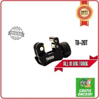 CUTTER PEMOTONG PIPA TASCO / CUTTER TASCO MINI TB20T