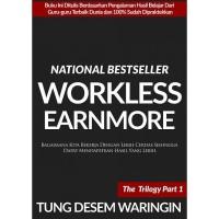 Buku WorkLess, EarnMore the trilogy Part 1 oleh Tung Desem Waringin