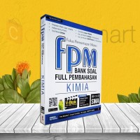 Bank Soal Full Pembahasan FPM Kimia 10-11-12 SMA