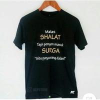 kaos baju unik pria tulisan malas SHALAT tapi pengen masuk SURGA