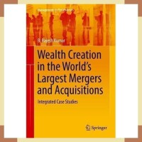 Wealth Creation In The Worlds Largest Mergers And Acquisition