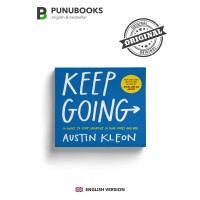 Keep Going: 10 Ways to Stay Creative by Austin Kleon