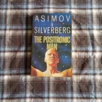 Isaac Asimov - The Positronic Man