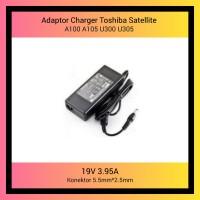 Adaptor Charger Laptop Toshiba A100 A105 U300 U305 19V 3.95A Series