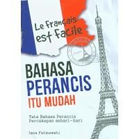 Buku LE FRANCAISE EST FACILE : Bahasa Perancis itu Mudah