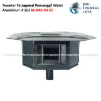 Tweeter Tetragonal Pemanggil Walet Aluminium 4 Sisi AUDAX AX 65