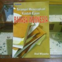 terampil menerapkan kaidah ejaan bahasa Indonesia asul wiyanto
