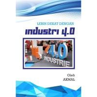 Buku Lebih Dekat Dengan Industri 4.0