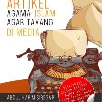 Buku Cara Menulis Artikel Agama Islam Agar Tayang Di Media