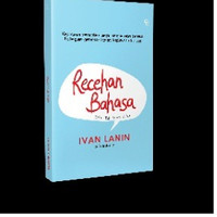RECEHAN BAHASA Baku Tak Mesti Kaku - Ivan Lanin