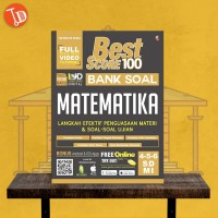 BUKU PELAJARAN SD BEST SCORE 100 BANK SOAL MATEMATIKA SD/MI 4, 5, 6
