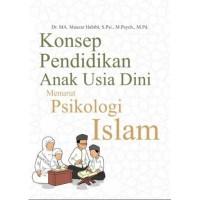 Buku Konsep Pendidikan Anak Usia Dini Menurut Psikologi Islam. (Ori)