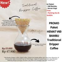 Satu Set V60 & SERVER KOPI-PROMO Paket Hemat V60 Bamboo Drip Coffee