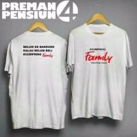 Kaos - Baju - Tshirt Pria Preman Pensiun 4 Kecimpring Family