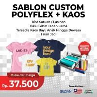 Sablon Cetak Print Kaos POLYFLEX CUSTOM SATUAN Murah Satu hari Jadi - Bayi S M L XL, 10 x 10