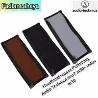 Headband Pelindung kepala Headphone AudioTechnica MSR7 M50X M40X M30