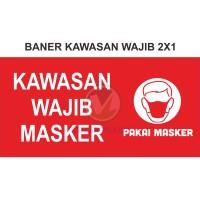 BANNER FLEXY KAWASAN WAJIB MASKER 2X1M