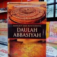 Bangkit dan Runtuhnya Daulah Abbasiyah - Original
