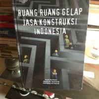 Ruang Ruang Gelap Jasa Konstruksi Indonesia