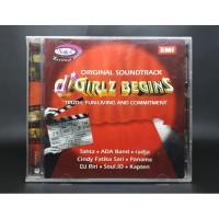 CD OST D'GIRLZ BEGINS DJ RIRI ADA BAND KAPTEN TAHTA CINDY FATIKA