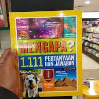 Buku National Geographic Kids : Mengapa? 1.111 Pertanyaan Dan Jawaban