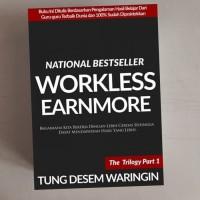 Work Less Earn More oleh Tung Desem Waringin the trilogy Part 1