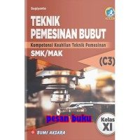 Buku Teknik Pemesinan Bubut SMK Kelas XI Kurikulum Revisi 2013