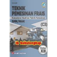 Buku Teknik Pemesinan Frais SMK Kelas XII Kurikulum 2013 Revisi