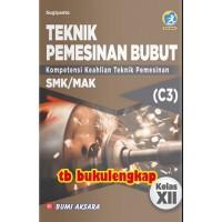 Buku Teknik Pemesinan Bubut SMK Kelas XII Kurikulum Revisi 2013
