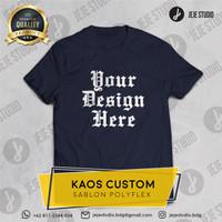 Baju Kaos Custom Grosir / Satuan | Cotton Combed 30s | Sablon Polyflex