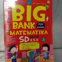 Buku BIG BANK MATEMATIKA SOAL+ BAHAS SD KELAS 4,5,6