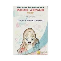 Belajar Menggambar Komik Jepang Volume 5 Teknik Background Metode Gaku