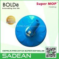 Kepala Pel Super MOP BOLDe Headmop Disk Pad