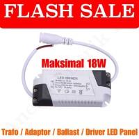 DRIVER ADAPTOR TRAFO 18W BALLAST LAMPU DOWNLIGHT LED PANEL 18 W WATT