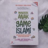 Buku Mendidik Anak Dengan Game Islami Metode Seru Belajar Sejak Dini