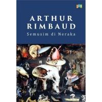 Kumpulan Puisi Arthur Rimbaud: Semusim di Neraka
