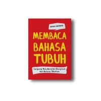 Buku Membaca Bahasa Tubuh : Langsung Tahu Karakter Orang Lain