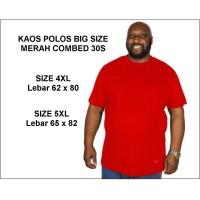 KAOS POLOS BIG SIZE MERAH COMBED 30S - 4XL - 5XL