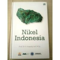 Buku Nikel Indonesia Karya Prof. Dr. Ir. Irwandy Arif, M. Sc