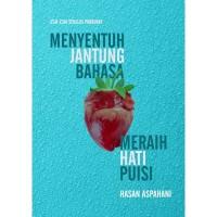 Buku Menyentuh Jantung Bahasa, Meraih Hati Puisi, Hasan Aspahani