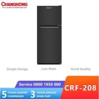CHANGHONG CRF208 Kulkas / Lemari Es 2 Pintu