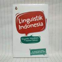 Linguistik Indonesia Pengantar Memahami Hakikat Bahasa