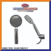 SHOWER TANGAN PUTAR 4 IN MODEL BULAT SELANG STAINLESS STEEL