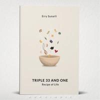 Triple 33 and One Recipe of Life – Erry Sunarli