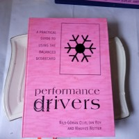 Performance drivers Anpractical guide to using the balance d scorecard