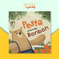 Buku Cerita Anak Geniora Junior Pesta di Rumah Bonbon