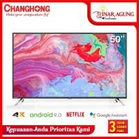 CHANGHONG SMART ANDROID 4K UHD 50 INCH U50K2 50K2 - GARANSI RESMI