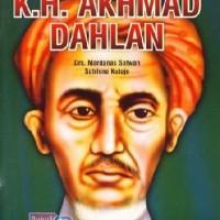 Buku Seri Pahlawan : K.h. Akhmad Dahlan oleh Drs. Mardanas Satwan & Su
