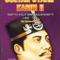 Buku Seri Pahlawan : Sultan Syarif Kasim Ii - Riwayat Hidup Dan Perjua