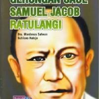 Buku Seri Pahlawan : Gerungan Saul Samuel Jacob Ratulangi oleh Drs. Ma